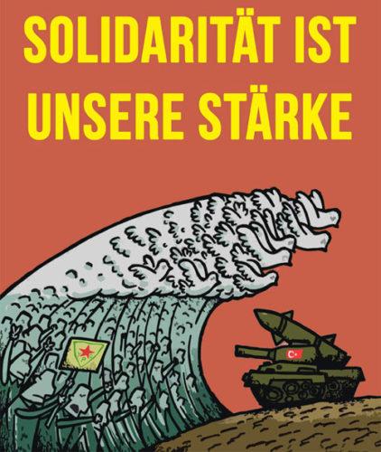 Solidarität ist unsere Stärke. Biji Rojava – Es lebe Rojava!