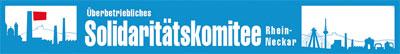Überbetriebliches Solidaritätskomitee Rhein-Neckar