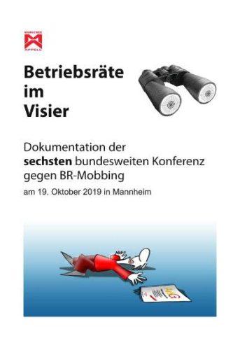 """Dokumentation """"Betriebsräte im Visier"""". Dokumentation der sechsten bundesweiten Tagung gegen BR-Mobbing am 19. Oktober 2019 in Mannheim."""